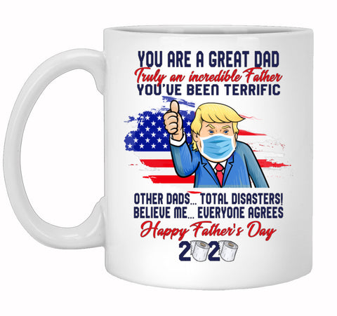 You Are A Great Dad Fathers Day Trump Ceramic Coffee Mug