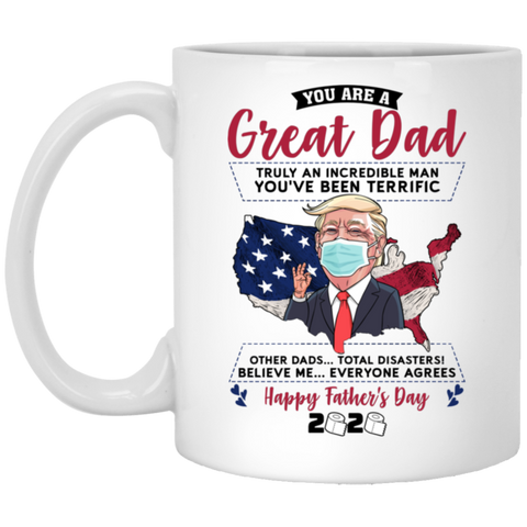 You Are A Great Dad Funny Trump Father Day Coffee Mug