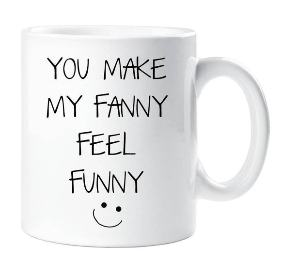 You Make My Fanny Feel Funny