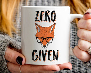 Zero Fox Given Coffee Mug, Funny Coffee Mug