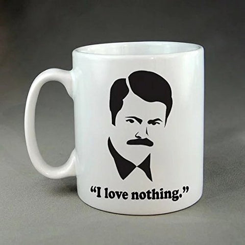 cbuyncu Ron Swanson Quote I Love Nothing Travel coffee mug