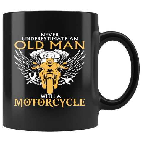 Never Underestimate Old Man With A Motorcycle mug