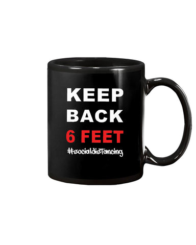 Keep Back 6 Feet Social Distancing Coffee Mug
