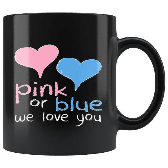 Pink Or Blue We Love You mug