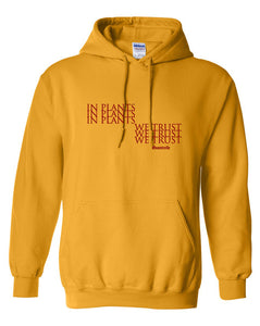 IN PLANTS WE TRUST HOODIE