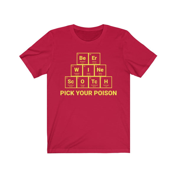Beer Wine Scotch Pick Your Poison Periodic Table T-shirt