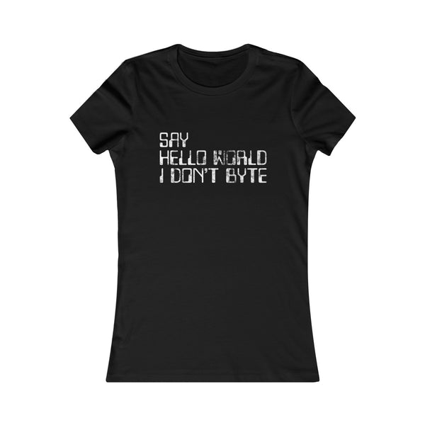 Say Hello World I Don't Byte Women's Slim Fit T-shirt