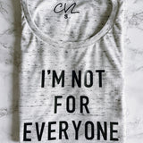 Not For Everyone Tank