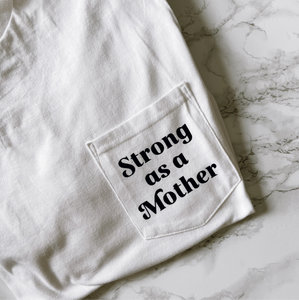 Strong As A Mother Pocket Tee
