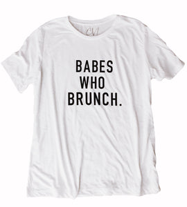 Babes Who Brunch Tee
