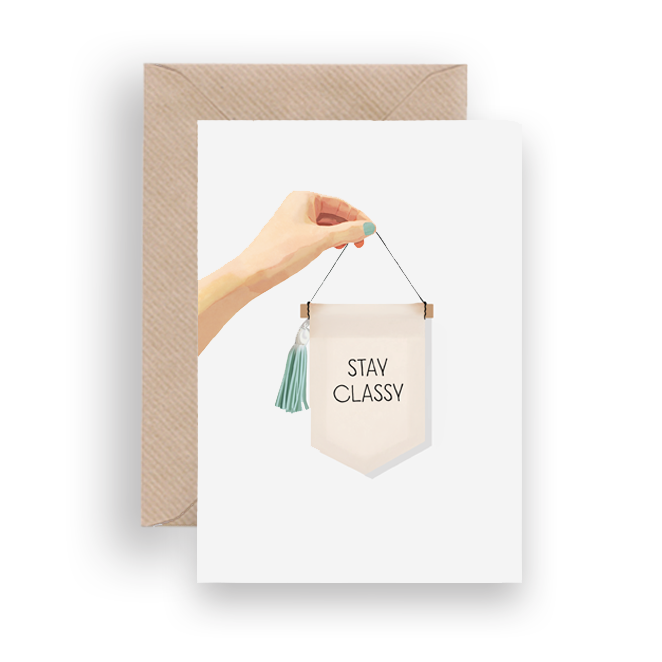 STAY CLASSY GREETING CARD - Lykkefund Paper