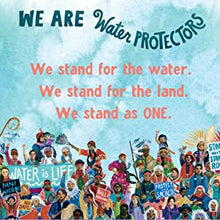 Load image into Gallery viewer, We Are Water Protectors (Hardcover)