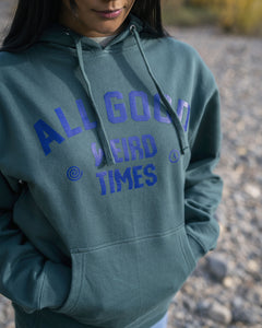 ALL GOOD WEIRD TIMES HOODIE (SPRUCE)