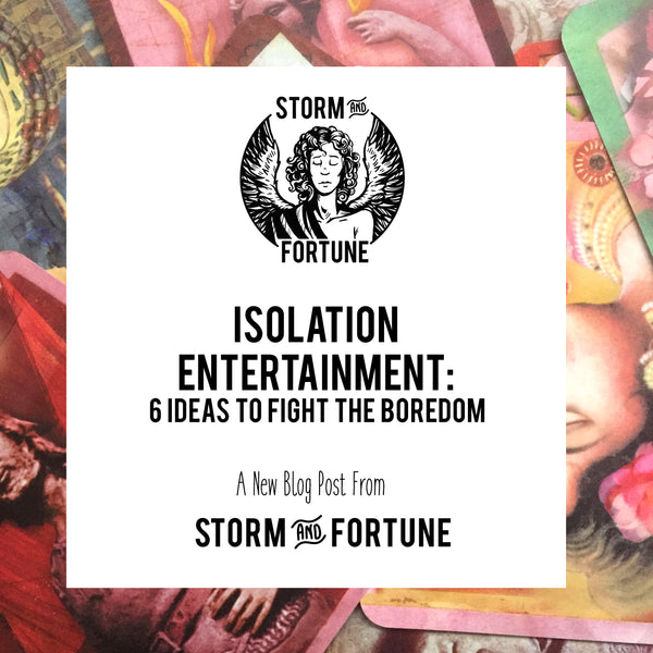 Isolation Entertainment: 6 Ideas to Fight The Boredom
