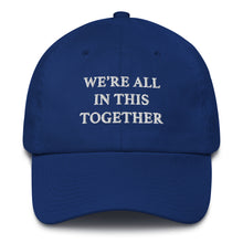 Load image into Gallery viewer, All in this together dad hat