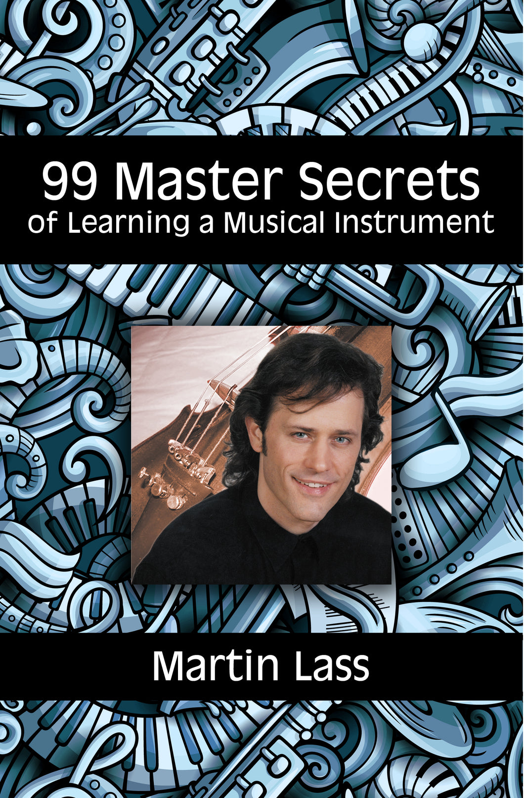 99 Master Secrets of Learning a Musical Instrument