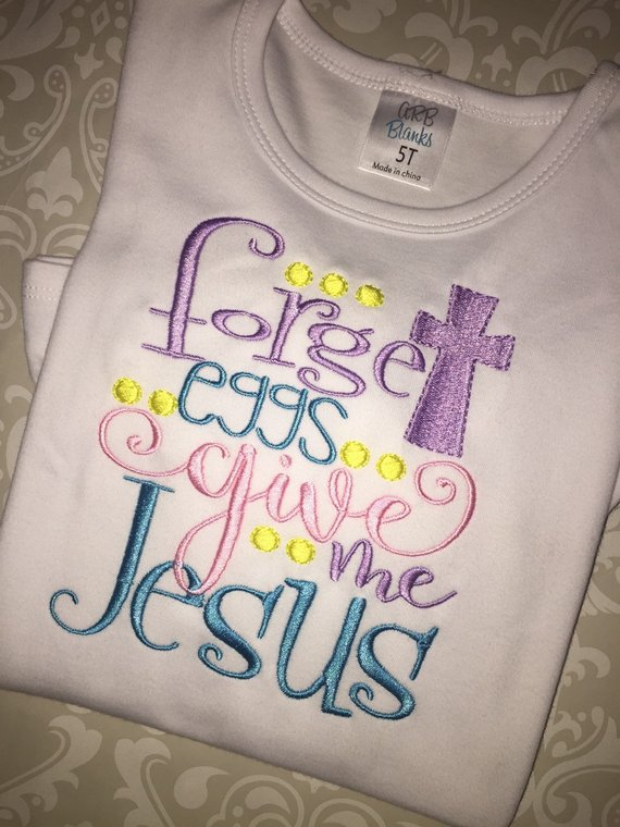 Forget the Eggs Give me Jesus Christian Easter ruffle tee