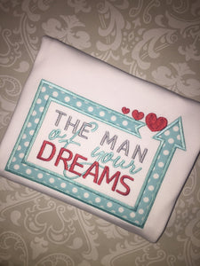Man of your dreams Valentine tee