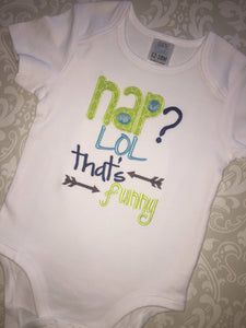 Nap? LOL that's funny baby bodysuit or tee