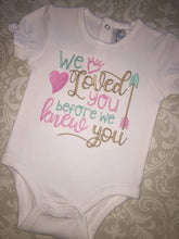 We loved you before we knew you Adoption bodysuit
