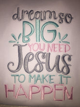 Dream so big Jesus has to make it happen raglan