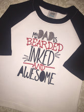 My Dad's bearded inked and awewome Fathers day raglan