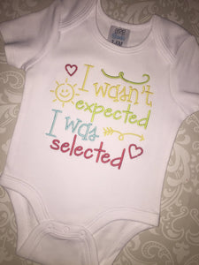 I wasn't expected I was selected Adoption baby bodysuit