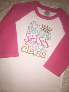 I'm Bringing Sass to the Class school raglan