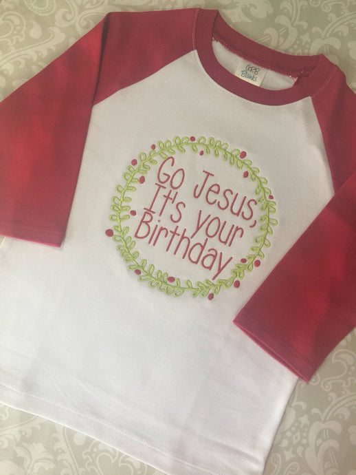 Go Jesus it's your birthday Christmas raglan