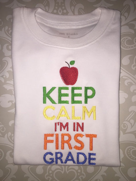 Keep Calm I'm in first grade tee