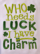 Who needs luck I have charm embroidered raglan
