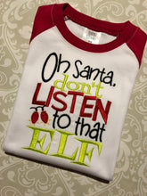 Oh Santa! Don't listen to that elf! Embroidered raglan