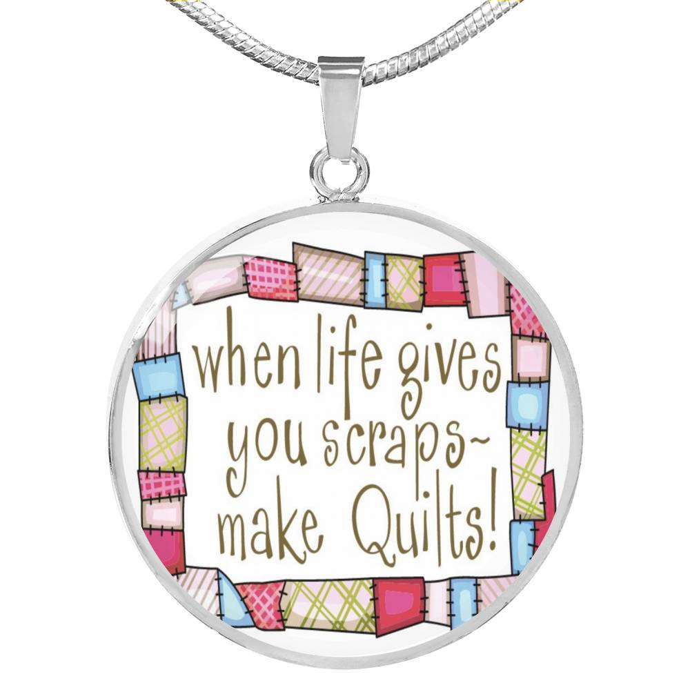 "MDG Jewelry - ""When Life Gives You Scraps ~ Make Quilts"" Luxury Necklace"