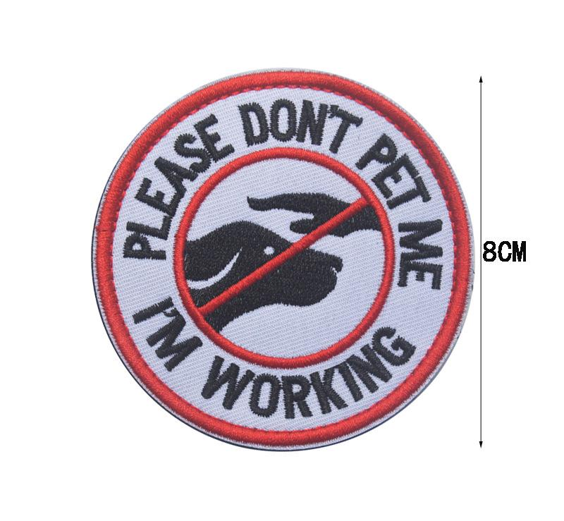"""Please Don't Pet Me, I'm Working"" Embroidered Patch"
