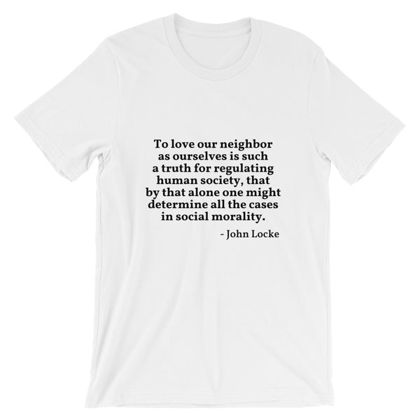 "John Locke Quote ""Love Our Neighbor"" Philosophy Short-Sleeve Unisex T-Shirt"