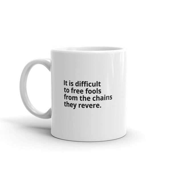 "Voltaire Quote ""Difficult to Free"" Philosophy Coffee Mug"