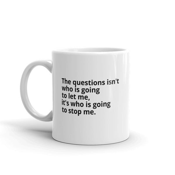 "Ayn Rand Quote ""The Question"" Philosophy Coffee Mug"