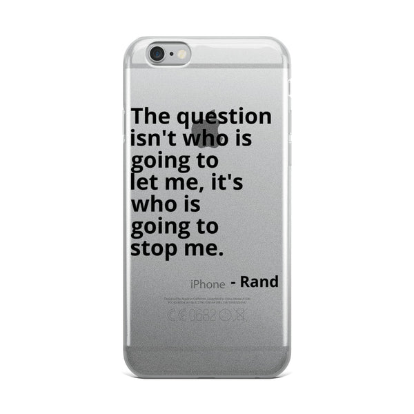"Ayn Rand Quote ""The Question"" Philosophy iPhone Case"