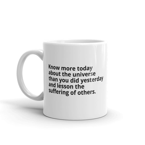 "Neil deGrasse Tyson Quote ""Know More Today"" Philosophy Coffee Mug"