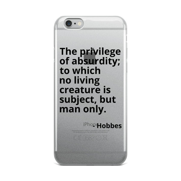 "Hobbes Quote ""The Privilege of Absurdity"" Philosophy iPhone Case"