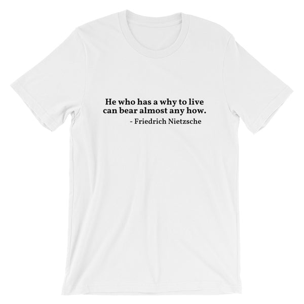 "Nietzsche Quote ""A Why To Live"" Short-Sleeve Unisex T-Shirt"