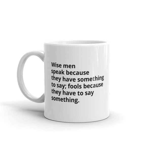 "Plato Quote ""Wise Men Speak"" Philosophy Coffee Mug"