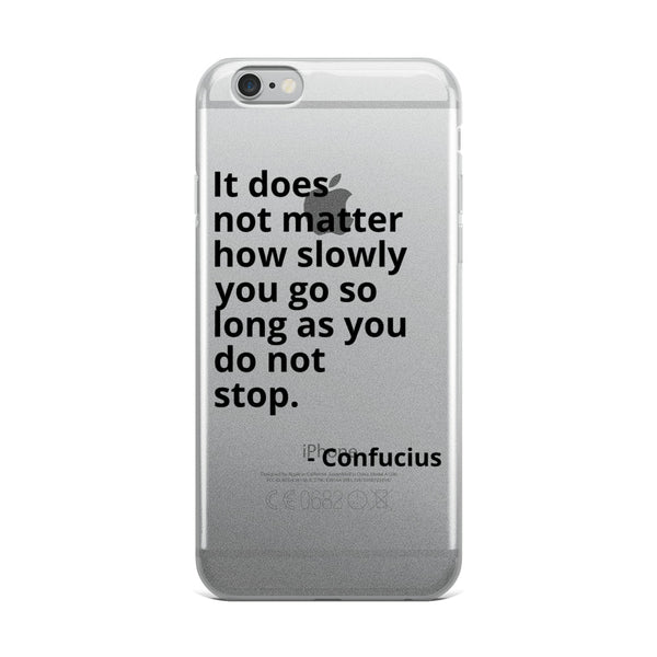 "Confucius Quote ""It Does Not Matter"" Philosophy iPhone Case"