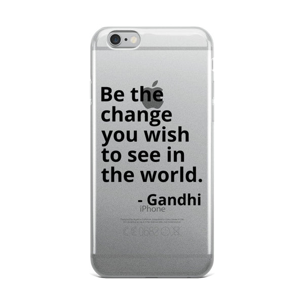 "Gandhi Quote "" Be The Change"" Philosophy iPhone Case"