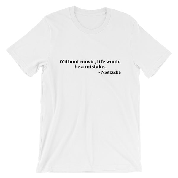 "Nietzsche Quote ""Without Music"" Philosophy Short-Sleeve Unisex T-Shirt"