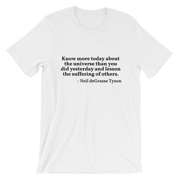 "Neil deGrasse Tyson Quote ""Know More Today"" Philosophy Short-Sleeve Unisex T-Shirt"
