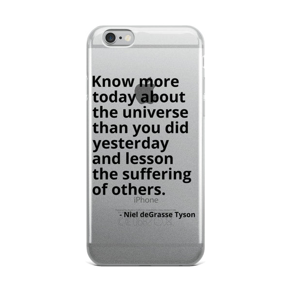 "Neil deGrasse Tyson Quote ""Know More Today"" Philosophy iPhone Case"