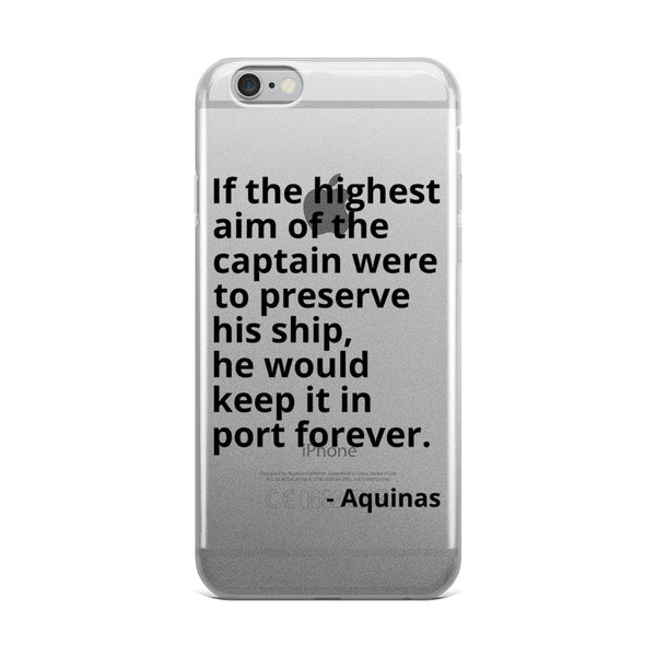 "Aquinas Quote ""If The Highest Aim"" Philosophy iPhone Case"