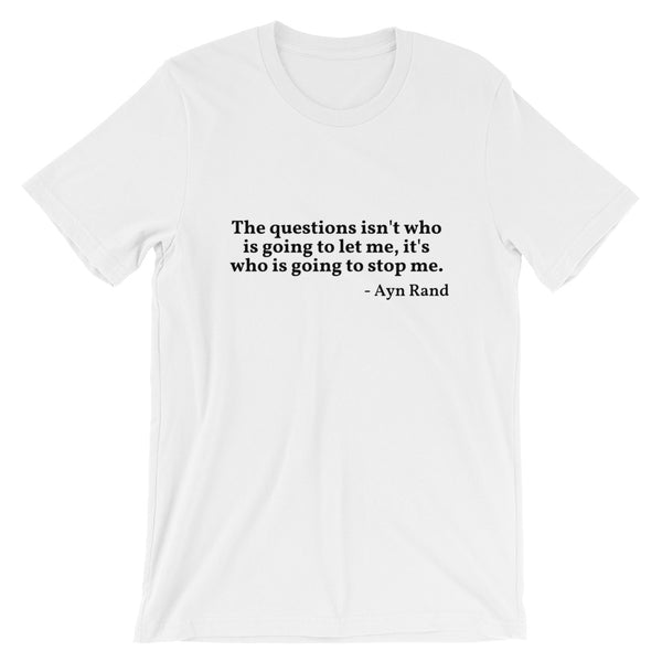 "Ayn Rand Quote ""The Question"" Philosophy Short-Sleeve Unisex T-Shirt"
