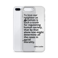 "John Locke Quote ""Love Our Neighbor"" Philosophy iPhone Case"